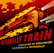 Compilation of ukranian neo-rockabilly & psychobill «Ukrabilly Train»
