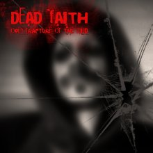 Dead Faith - Open fracture of the mind
