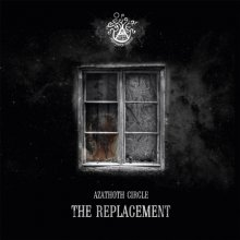 Azathoth Circle — The Replacement