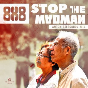 8x8 – Stop The Madman (Anton Biessonov Mix)